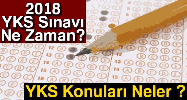 2018 YKS sınavı ne zaman ve YKS konuları neler ?