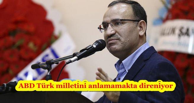 ABD Türk milletini anlamamakta direniyor