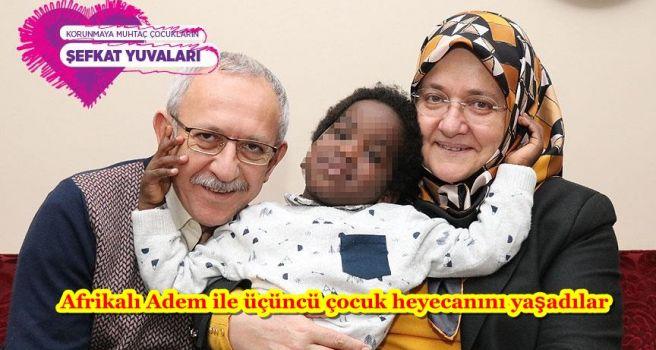 Afrikalı Adem ile üçüncü çocuk heyecanını yaşadılar
