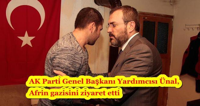 AK Parti Genel Başkanı Yardımcısı Ünal, Afrin gazisini ziyaret etti