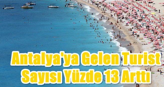Antalya'ya gelen turist sayısı yüzde 13 arttı