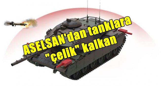 "ASELSAN'dan tanklara ""çelik"" kalkan"