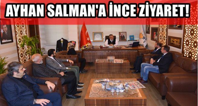AYHAN SALMAN'A İNCE ZİYARET!