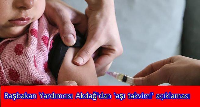 Başbakan Yardımcısı Akdağ'dan 'aşı takvimi' açıklaması