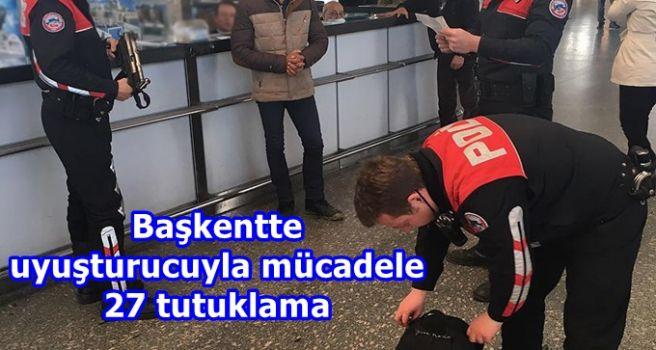 Başkentte uyuşturucuyla mücadele: 27 tutuklama