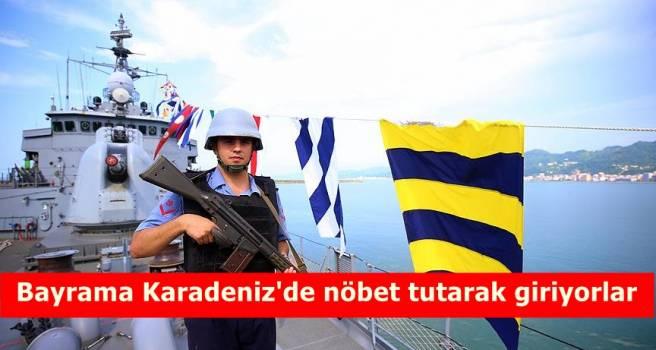 Bayrama Karadeniz'de nöbet tutarak giriyorlar