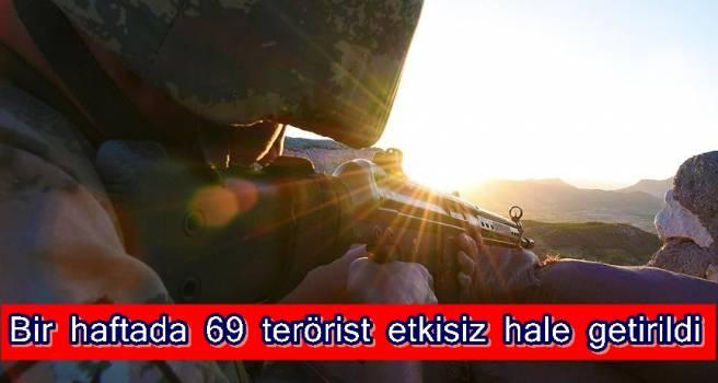 Bir haftada 69 terörist etkisiz hale getirildi