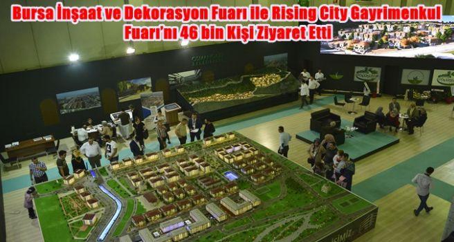 Bursa İnşaat ve Dekorasyon Fuarı ile Rising City Gayrimenkul Fuarı'nı 46 bin Kişi Ziyaret Etti