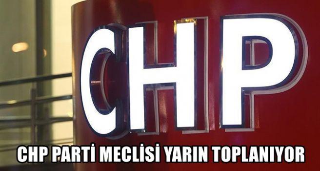 CHP Parti Meclisi yarın toplanıyor