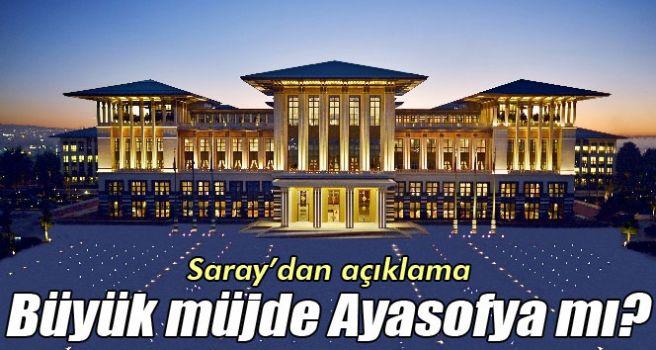 Cumhurbaşkanlığı kaynaklarından Ayasofya açıklaması