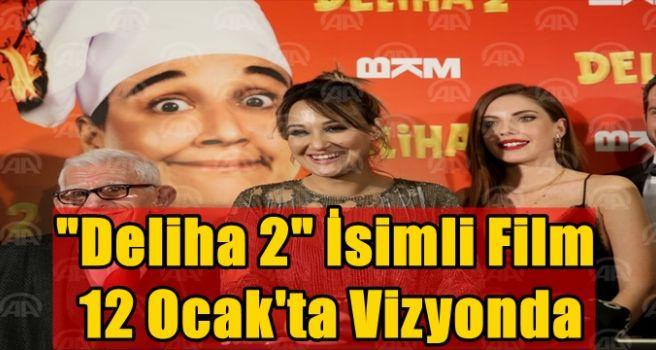 """Deliha 2"" isimli film 12 Ocak'ta vizyonda"
