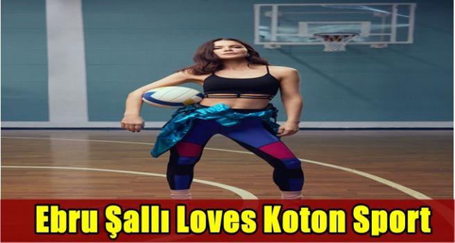 Ebru Şallı Loves Koton Sport