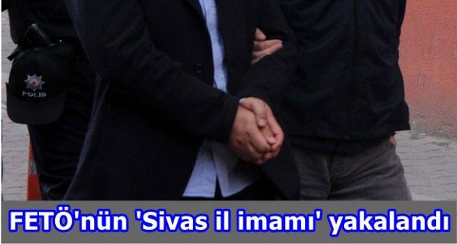 FETÖ'nün 'Sivas il imamı' yakalandı