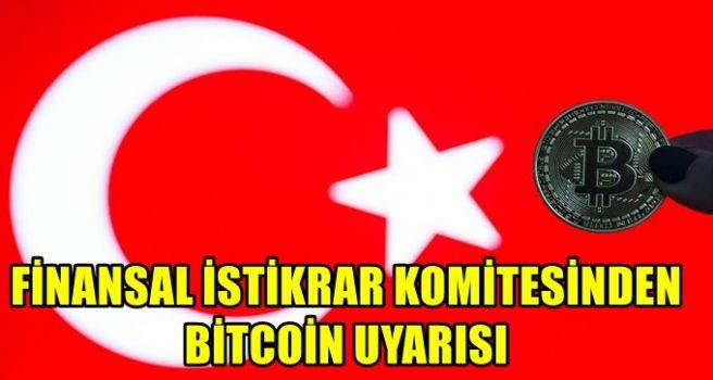 Finansal İstikrar Komitesinden Bitcoin uyarısı
