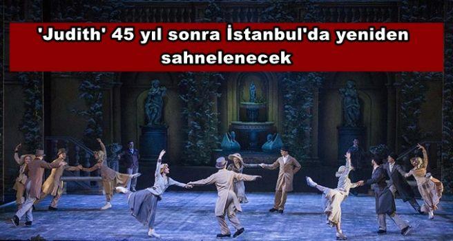 'Judith' 45 yıl sonra İstanbul'da yeniden sahnelenecek