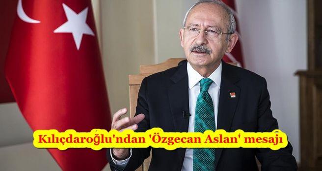 Kılıçdaroğlu'ndan 'Özgecan Aslan' mesajı