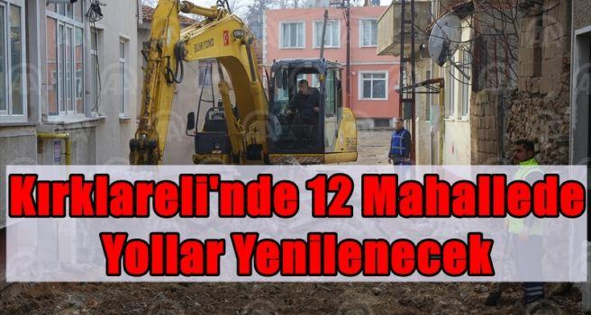 Kırklareli'nde 12 mahallede yollar yenilenecek