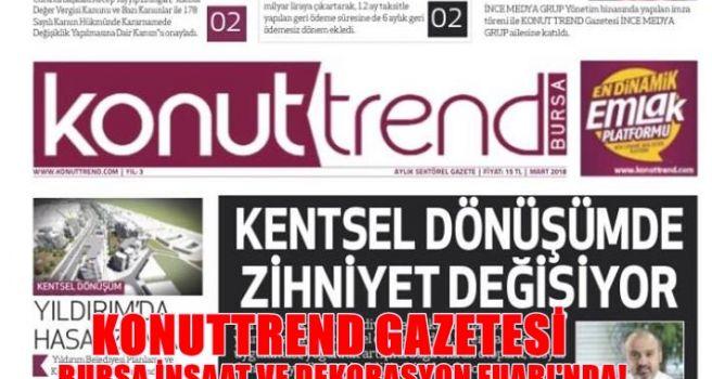 KONUTTREND GAZETESİ BURSA İNŞAAT VE DEKORASYON FUARI'NDA!