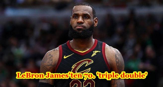 LeBron James'ten 70. 'triple double'