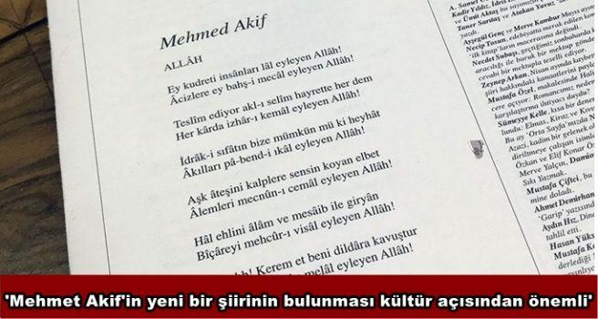 'Mehmet Akif'in yeni bir şiirinin bulunması kültür açısından önemli'