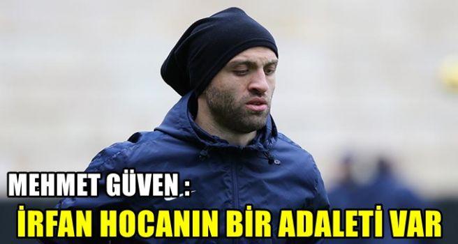 Osmanlısporlu Mehmet Güven: İrfan hocanın bir adaleti var