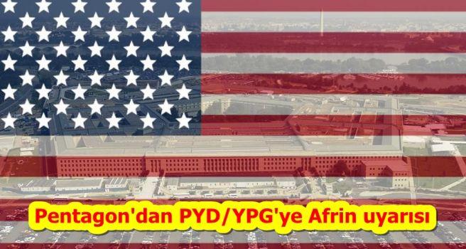 Pentagon'dan PYD/YPG'ye Afrin uyarısı