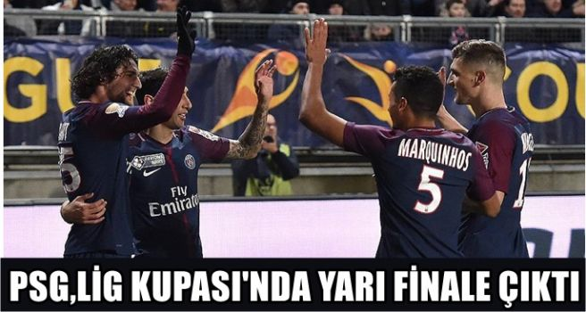 PSG, Lig Kupası'nda yarı finale çıktı