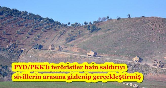 PYD/PKK'lı teröristler hain saldırıyı sivillerin arasına gizlenip gerçekleştirmiş