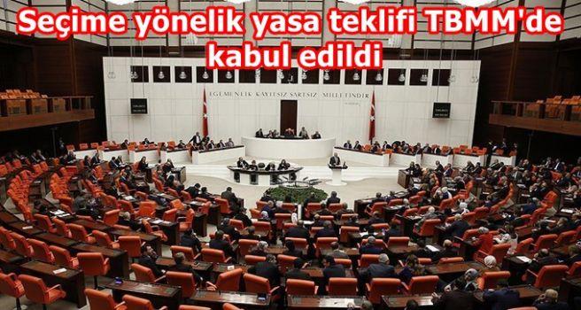 Seçime yönelik yasa teklifi TBMM'de kabul edildi