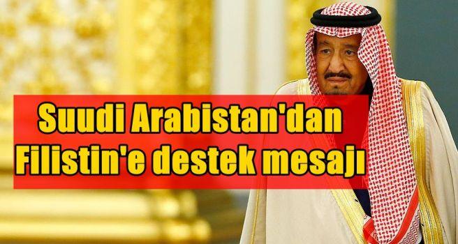 Suudi Arabistan'dan Filistin'e destek mesajı