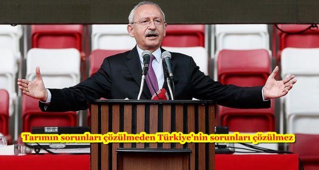 Tarımın sorunları çözülmeden Türkiye'nin sorunları çözülmez