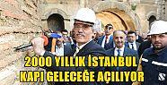 2000 Yıllık İstanbul Kapı Geleceğe...