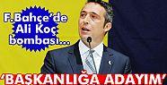 Ali Koç Fenerbahçe başkanlığına adaylığını...
