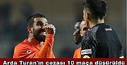 Arda Turan'ın cezası 10 maça düşürüldü
