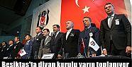 Beşiktaş'ta divan kurulu yarın toplanıyor