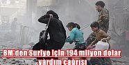 BM'den Suriye için 194 milyon dolar yardım...