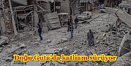 Doğu Guta'da katliam sürüyor