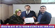 GÜRSU'DA AFET VE İLK YARDIM BİLİNCİ...