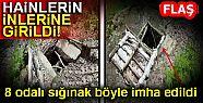 HAİNLERİN İNLERİNE GİRİLDİ!