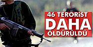 İçişleri Bakanlığı: 46 terörist daha...