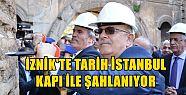 İznik'te Tarih İstanbul Kapı İle Şahlanıyor