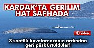 KARDAK'ta Gerilim Had Safhada!