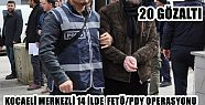 KOCAELİDE FETÖ/PDY OPERASYON
