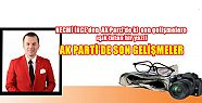 NECMİ' İNCE'DEN AK PARTİ'DE Kİ SON GELİŞMELERE...