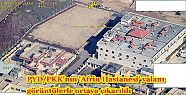 PYD/PKK'nın 'Afrin Hastanesi' yalanı görüntülerle...