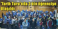 'Tarih Turu'nda 3 bin öğrenciye ulaşıldı