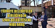 Türkiye Belediyeler Birliği'nden İznik...