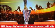 UEFA Avrupa Ligi'nde son 16 turu eşleşmeleri...