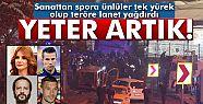 Ünlü isimler Beşiktaş'taki hain saldırı...