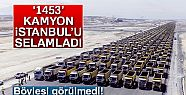 Yeni Havalimanı '1453' Kamyon ile İstanbul'u...